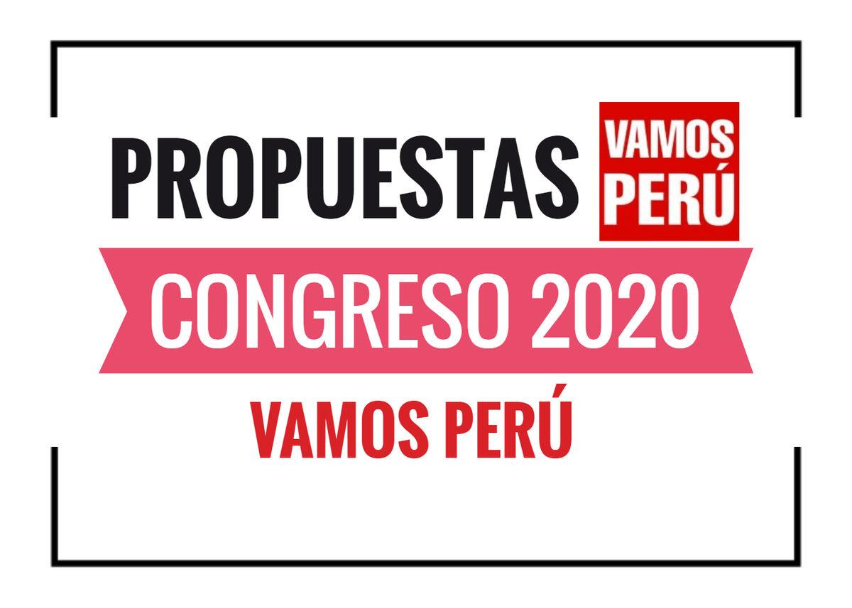Propuestas de Vamos Perú Congreso 2020